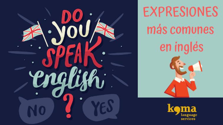 Las Expresiones Más Utilizadas En Inglés Koma